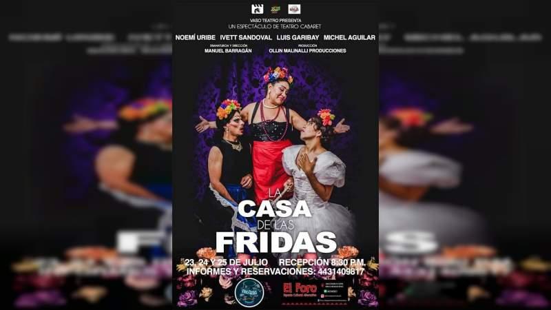 """Morelia disfrutará de """"La Casa de las Fridas"""""""