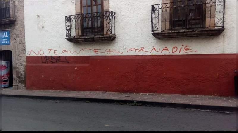 """""""No te awites por nadie"""", mensaje que aparece en calles de Morelia"""