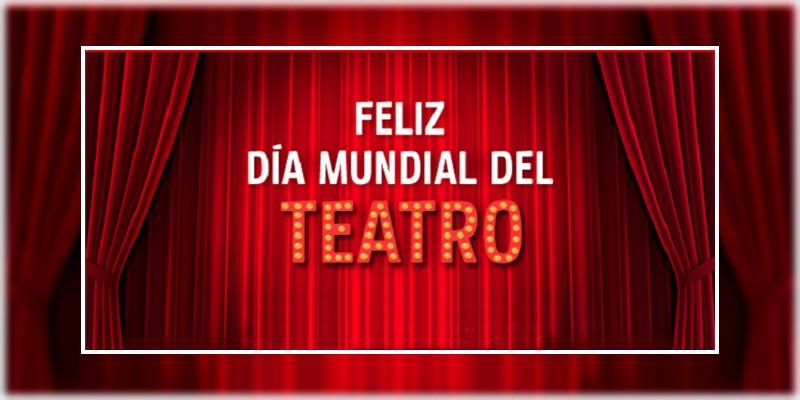 27 de marzo d a mundial del teatro noventa grados Noticias del dia en el mundo del espectaculo