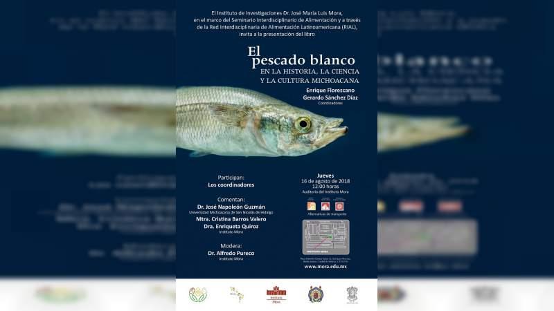 Presentarán libro sobre el pescado blanco michoacano en la Ciudad de México