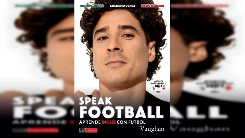 Guillermo Ochoa lanza un libro para aprender a hablar inglés